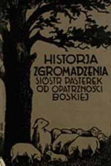 Historja Zgromadzenia Sióstr Pasterek od Opatrzności Boskiej