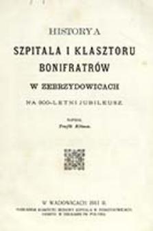 Historya szpitala i klasztoru Bonifratrów w Zebrzydowicach na 300-letni jubileusz / napisał Teofil Klima