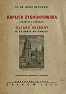 Kaplica Zygmuntowska (Jagiellońska) i Ołtarz Srebrny w Katedrze na Wawelu / Józef Depowski