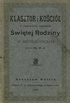 Klasztor i kościół z cudownym obrazem Świętej Rodziny w Miedniewicach / zebr. Ks A. J.