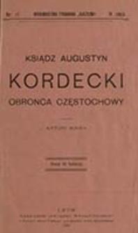 Ksiądz Augustyn Kordecki obrońca Częstochowy / napisał Antoni Sosna