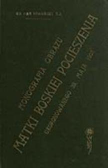 Monografia obrazu Matki Boskiej Pocieszenia ukoronowanego 28 maja 1905 w kościele lwowskim OO. Jezuitów / przez Jana Sygańskiego