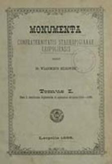 Monumenta Confraternitatis Stauropigianae Leopolinensis. T. 1, ps. 1, Continens diplomata et epistolas ab anno 1518-1593 / edidit Wladimirus Milkowicz