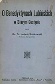 O benedyktynach lubińskich w Starym Gostyniu / Ludwik Sobkowski