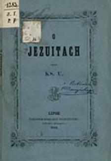 O Jezuitach / przez Ks. U ; wyd. J. N. Bobrowicza