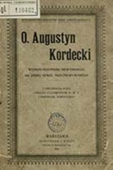 O. Augustyn Kordecki : według rękopismu niewydanego na Jasnej Górze Przechowywanego / [przedm. i tł. Leon Jungowski]