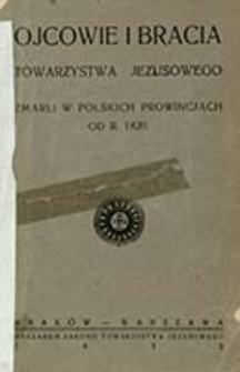 Ojcowie i bracia Towarzystwa Jezusowego zmarli w polskich prowincjach od r. 1820 / [Teofil Bzowski]