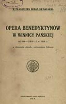 Opera Benedyktynów w winnicy pańskiej od 990-(1820 r.) w 1920 r. : w dziesięciu aktach, uwieńczona faktami / X. Franciszek Seraf. de Navarra