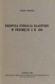Pierwsza fundacja klasztoru w Przemęcie z r. 1210 / Józef Frieske