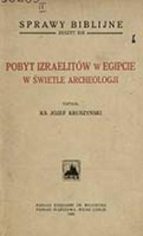 Pobyt Izraelitów w Egipcie w świetle archeologji / Józef Kruszyński