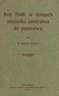 Rok 1046 w dziejach stosunku cesarstwa do papiestwa / napisał Marcin Dragan