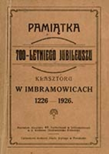 Siedemsetletnie (r. 1226-1926) dzieje klasztoru PP. Norbertanek w Imbramowicach / na podstawie klasztornego archiwum przez M. S., [Marię Łukaszewską]