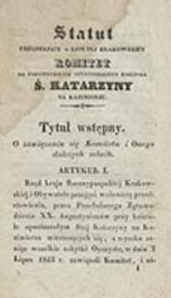 Statut urządzający w Rzpltej Krakowskiey Komitet do podzwignienia opustoszałego kościoła św. Katarzyny na Kazimierzu