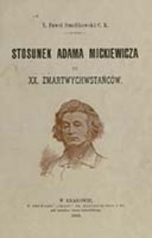 Stosunek Adama Mickiewicza do X. X. Zmartwychwstańców / przez Pawła Smolikowskiego