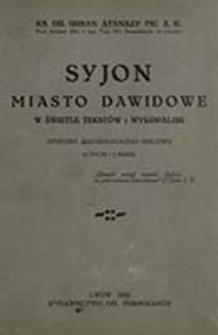 Syjon miasto dawidowe : w świetle tekstów i wykopalisk (studjum archeologiczno-biblijne) / A. Fic