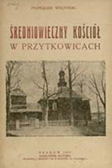 Średniowieczny kościoł w Przytkowicach / Franciszek Woltyński