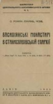 Vasilìânski monastirì v Stanislavìvc'kìj eparhìï / Roman Lukan'