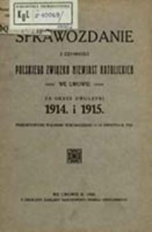 Sprawozdanie z Czynności Polskiego Związku Niewiast Katolickich we Lwowie : za rok ...