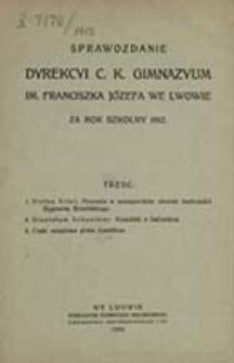 Sprawozdanie Dyrektora c. k. Gimnazyum Lwowskiego im. Franciszka Józefa za Rok Szkolny ....