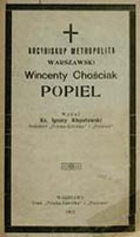 Arcybiskup - metropolita warszawski Wincenty Chościak Popiel / wydał Ignacy Kłopotowski