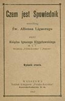 Czem jest spowiednik : według św. Alfonsa Liguorego / przez Ignacego Kłopotowskiego