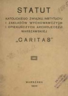 """Statut Katolickiego Związku Insytucyi i Zakładów Wychowawczych i Opiekuńczych Archidjecezji Warszawskiej """"Caritas"""""""
