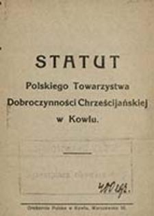 Statut Polskiego Towarzystwa Dobroczynności Chrześcijańskiej w Kowlu