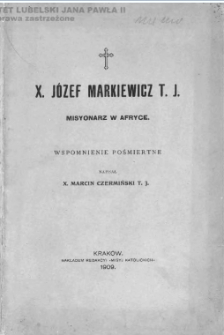 X. Józef Markiewicz T. J. : misyonarz w Afryce : wspomnienie pośmiertne / napisał Marcin Czermiński.
