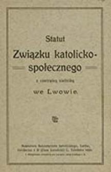 Statut Związku katolicko-społecznego z centralną siedzibą we Lwowie