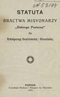 """Statuta Bractwa Misyonarzy """"Dobrego Pasterza"""" dla Archidiecezyi Gnieźnieńskiej i Poznańskiej"""