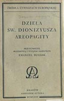 Dzieła świętego Dionizyusza Areopagity / przetł. i przedm. i wstępem zaopatrzył Emanuel Bułhak
