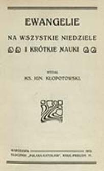 Ewangelie na wszystkie niedziele i krótkie nauki / wydał Ignacy Kłopotowski