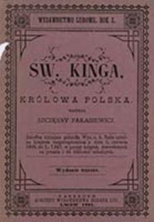 Św. Kinga królowa Polska / napisał Szczęsny Parasiewicz