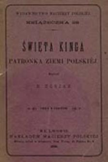 Święta Kinga : patronka ziemi polskiej / napisał E. Zorjan
