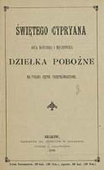 Świętego Cypryana ojca Kościoła i męczennika dziełka pobożne na polski język przetłómaczone