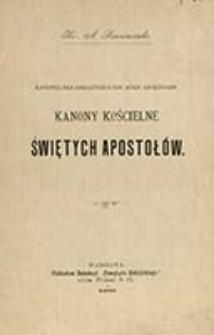 Kanónes ekklīsiastikoì tôn hagíōn Apostólōn = Kanony kościelne świętych Apostołów / [oprac. i tł. pol.] A. Szaniawski