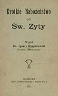 Krótkie nabożeństwo do świętej Zyty / wydał Ignacy Kłopotowski