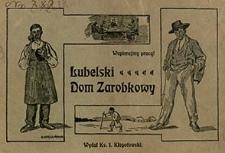 Lubelski Dom Zarobkowy / wydał I. Kłopotowski