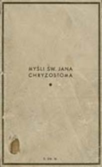 Mysli św. Jana Chryzostoma / wybrał Józef Birkenmajer