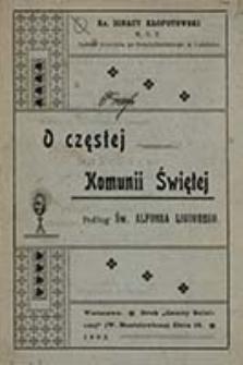 O częstej komunii świętej : podług św. Alfonsa Liguorego / ks. Ignacy Kłopotowski