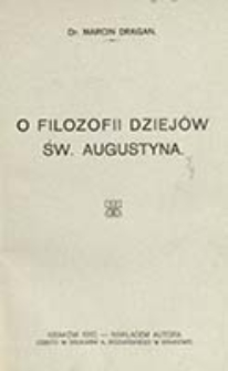 O filozofii dziejów św. Augustyna / Marcin Dragan