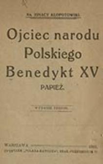 Ojciec narodu polskiego Benedykt XV : papież / Ignacy Kłopotowski