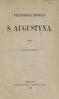Pięćdziesiąt homilij ś. Augustyna / (przekł. z jęz. łac.)