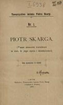 Piotr Skarga : (Nasze stosunki narodowe w świetle jego życia i działalności)