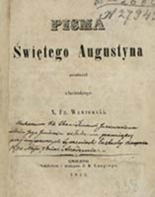 Pisma świętego Augustyna / przeł. z łac. Fr. Wawrowski