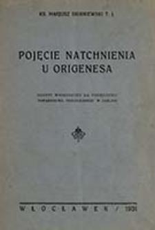 Pojęcie natchnienia u Origenesa : odczyt wygłoszony na posiedzeniu Towarzystwa Teologicznego w Lublinie / Marjusz Skibniewski