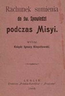 Rachunek sumienia do św. spowiedzi podczas misyi / wydał Ignacy Kłopotowski