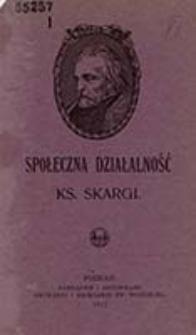 Społeczna działalność ks. Skargi / Antoni Ludwiczak