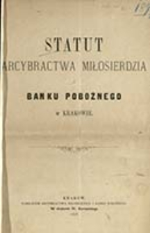 Statut Arcybractwa Miłosierdzia i Banku Pobożnego w Krakowie