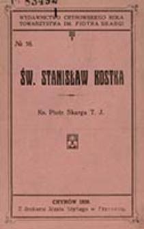 Św. Stanisław Kostka : 1550-1568, kan. 1726 / P. Skarga